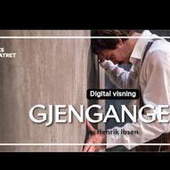 """Digital visning av """"Gjengangere"""" av Henrik Ibsen"""
