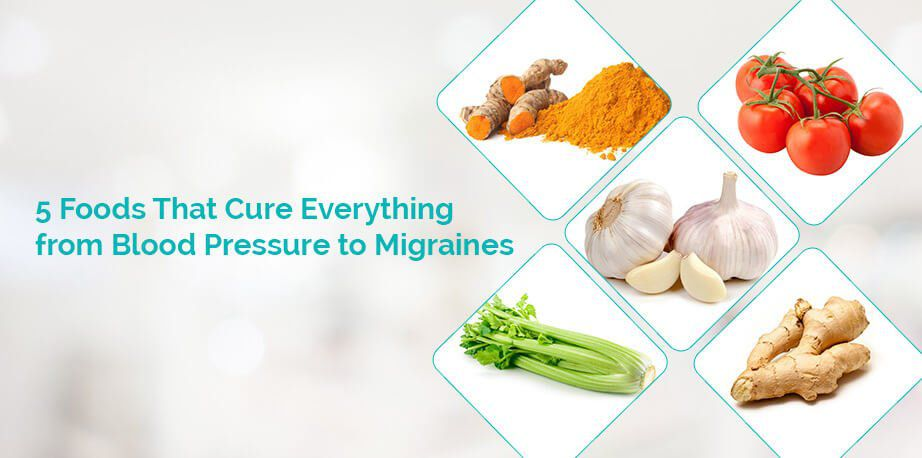 5 Foods That Cure Everything from Blood Pressure to Migraines