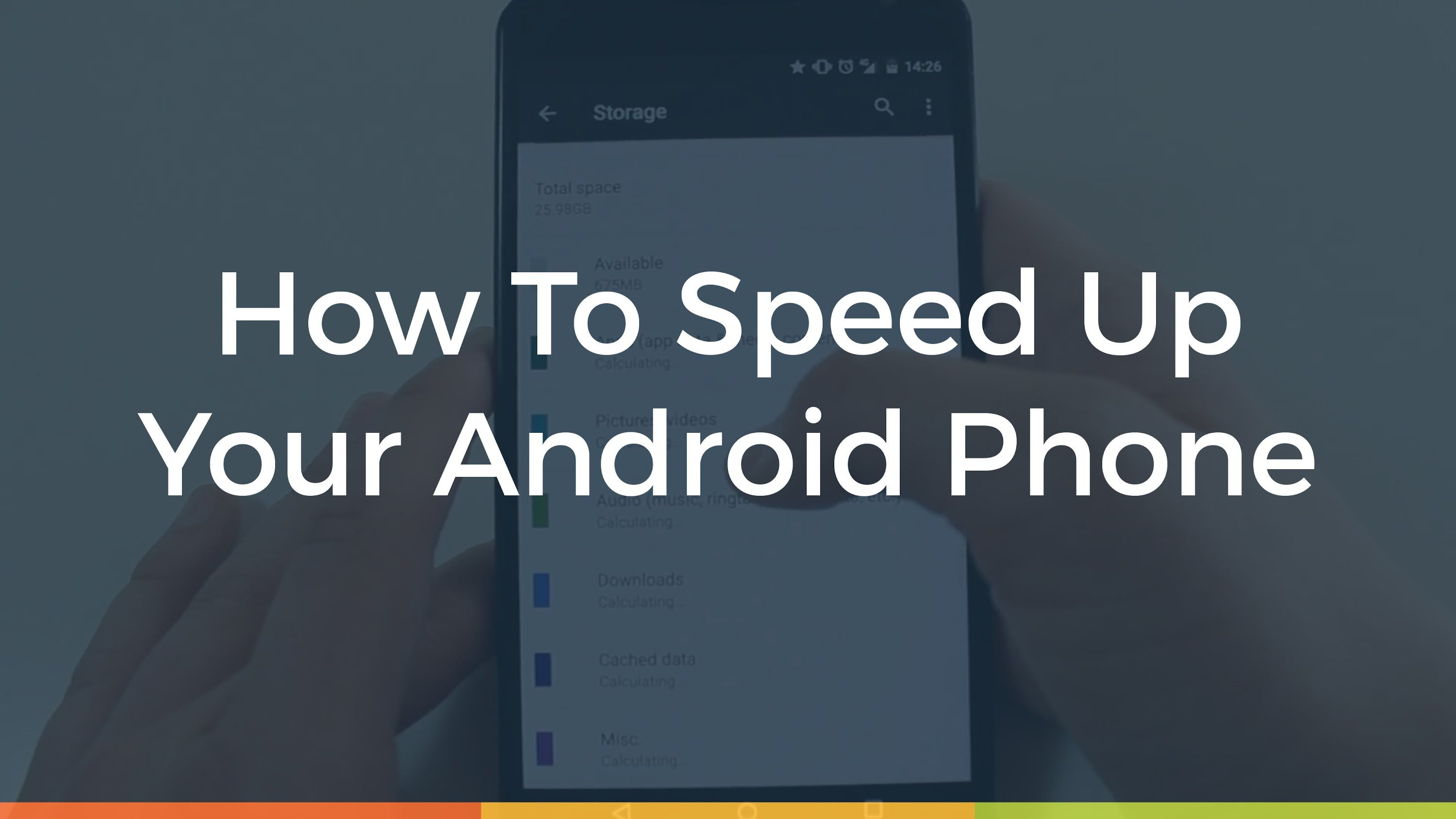 how to speed up your smartphone