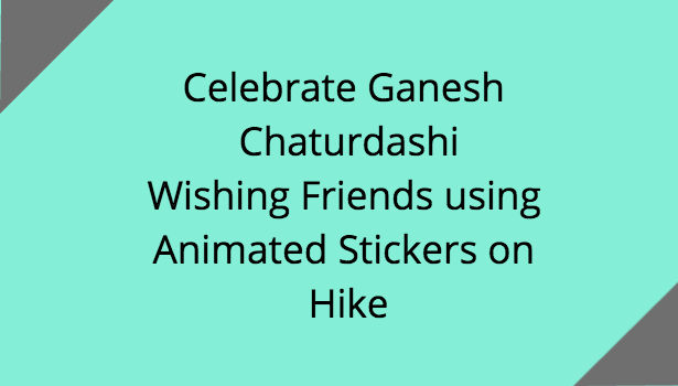 Celebrate Ganesh Chaturdashi Wishing Friends using Animated Stickers on Hike