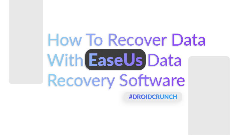 How To Recover Data With EaseUs Data Recovery Software