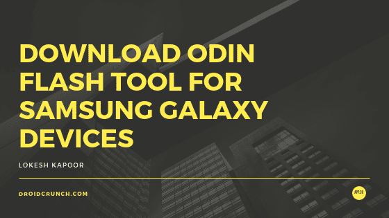 DOWNLOAD ODIN FLASH TOOL FOR SAMSUNG GALAXY DEVICES