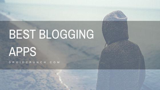 best blogging apps 2019 for blogger