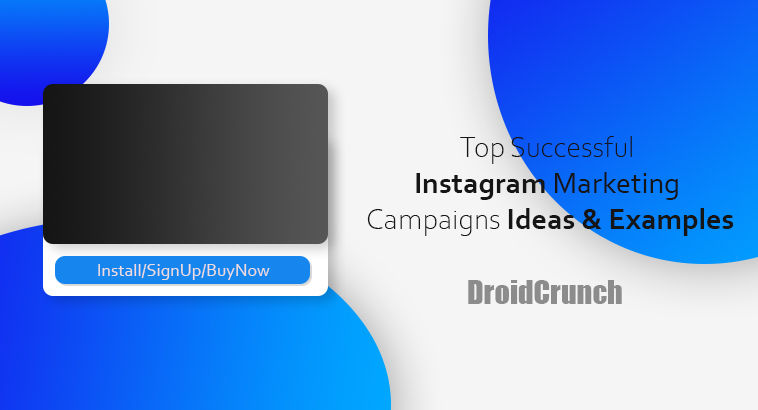 Top Successful Instagram Marketing Campaigns Ideas & Examples 2019