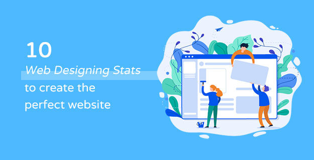 10 Web Designing Stats to create the perfect website