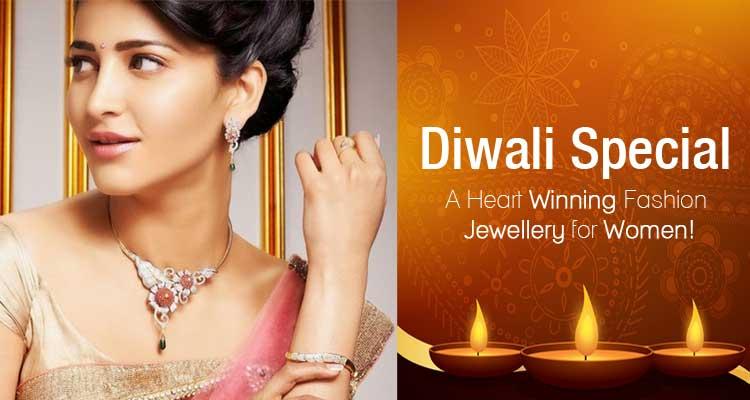 Diwali Special: A Heart Winning Fashion Jewellery for the Women!