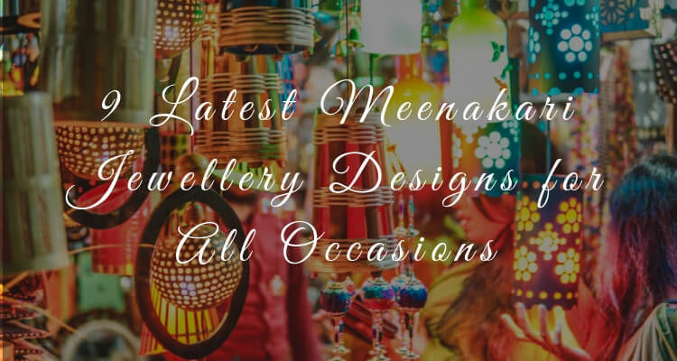 9 Latest Meenakari Jewellery Designs for All Occasions Fashioncrab9 Latest Meenakari Jewellery Designs for All Occasions Fashioncrab