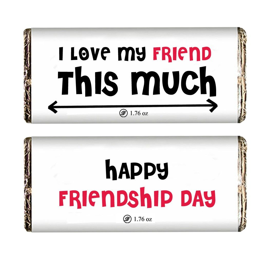 I love my friend chocolate Bar