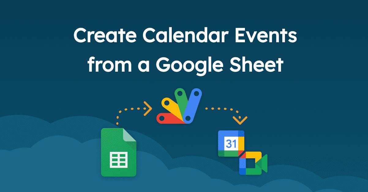 Create Calendar Events with Google Meet links using the Calendar API and Google Apps Script