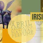 April Aromatics Irisistible Perfume Review and Score