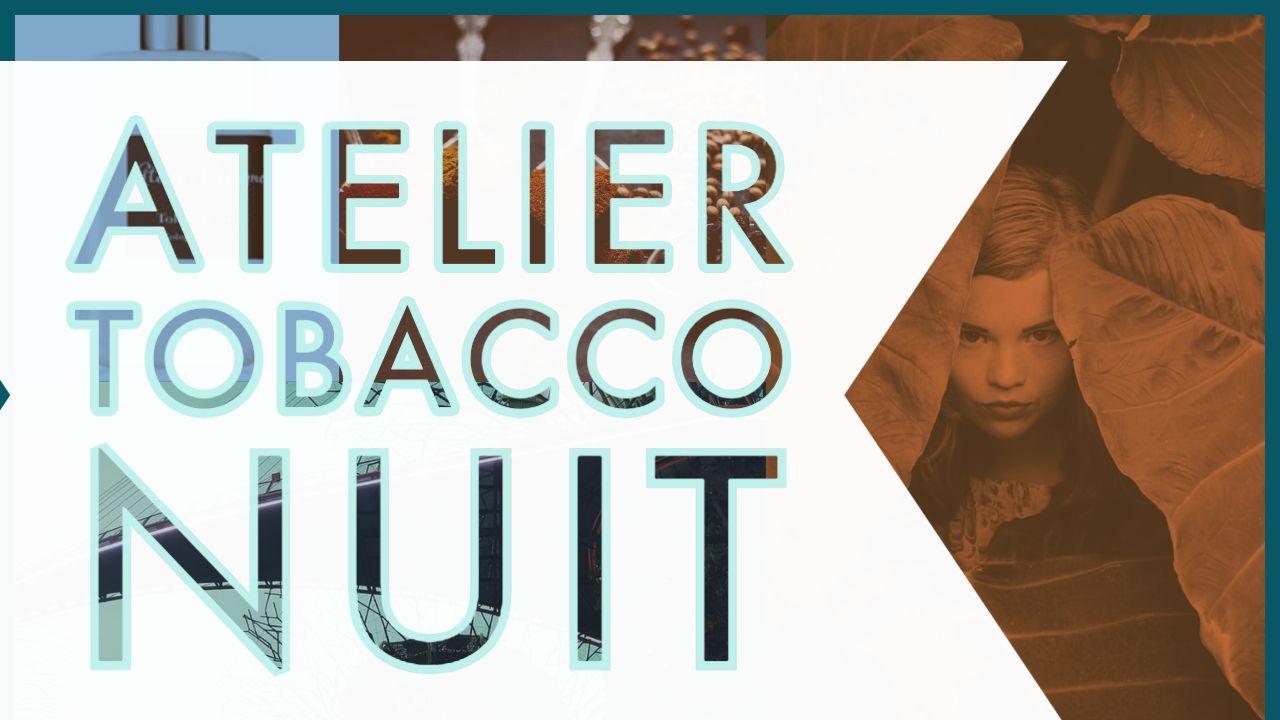 Atelier Tobacco Nuit