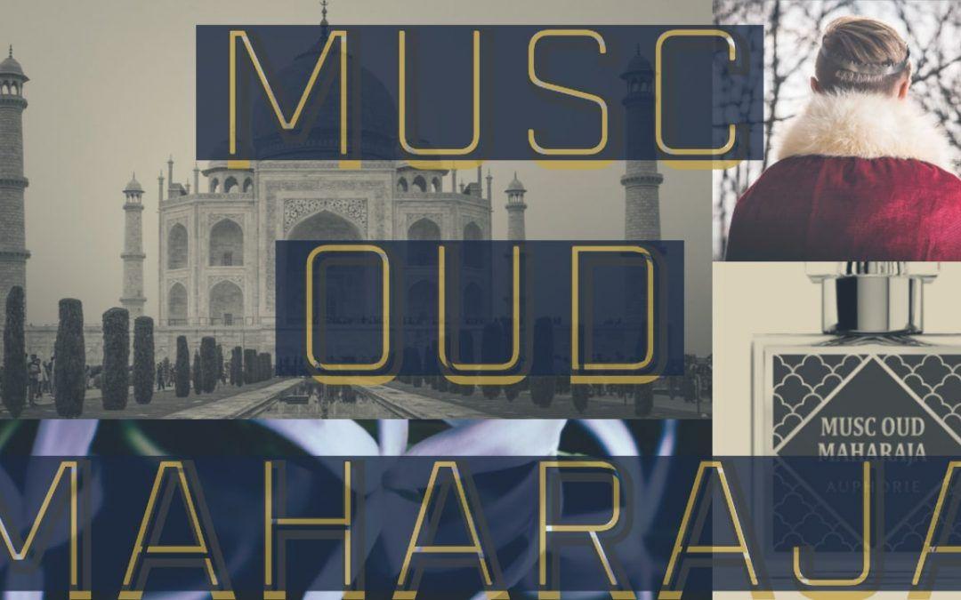 Auphorie Musc Oud Maharaja Extrait De Parfum Review and Score 40 Percent Concentration