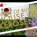 House of Kerosene Fields of Rubus Niche Perfume is creative and alive!!!