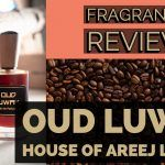 Areej Le Dore Oud Luwak perfume review and score