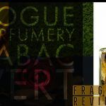 Rogue Perfumery Tabac Vert Fragrance Review and Score