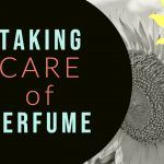 TIPS SERIES: How to Take Care of Expensive Perfume, Natural Oils, and Attars