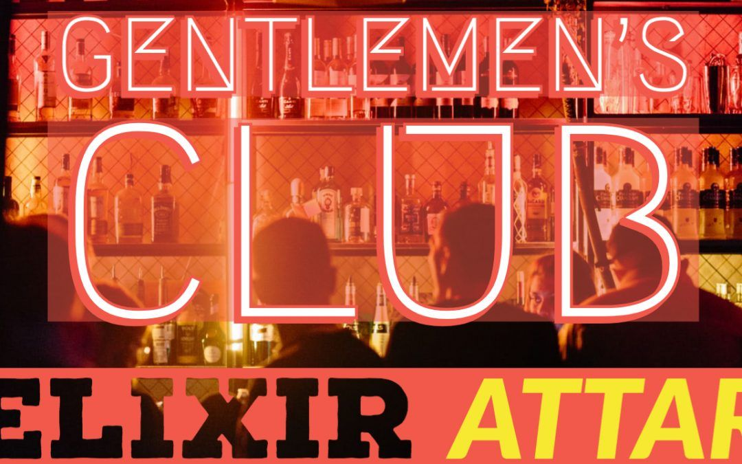 Gentlemen's Club by Elixir Attar