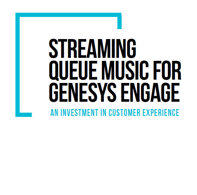 Streaming Queue Music for Genesys Engage A Better Approach to Customer Hold Time - cover of report image.