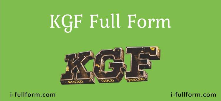 KGF Full Form - Where KGF Located?