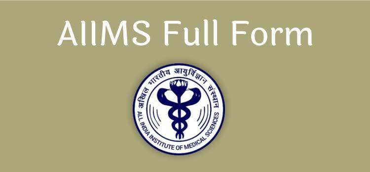 AIIMS Full Form - What is AIIMS?