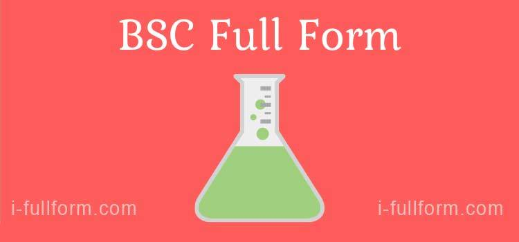 BSC Full Form – What Is BSC?