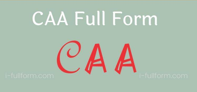 CAA Full Form - What is CAA?