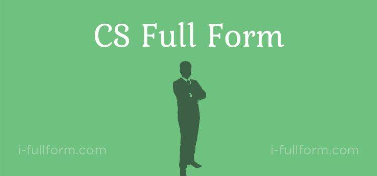 CS Full Form - what is CS?