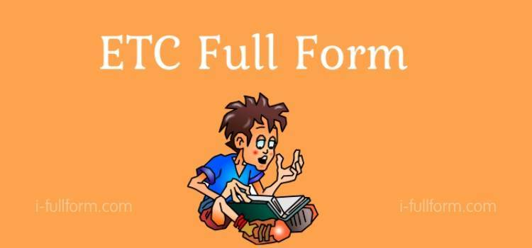 ETC Full Form - ETC What is the meaning of?