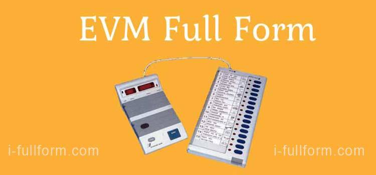 EVM Full Form - What is EVM and how does EVM work?