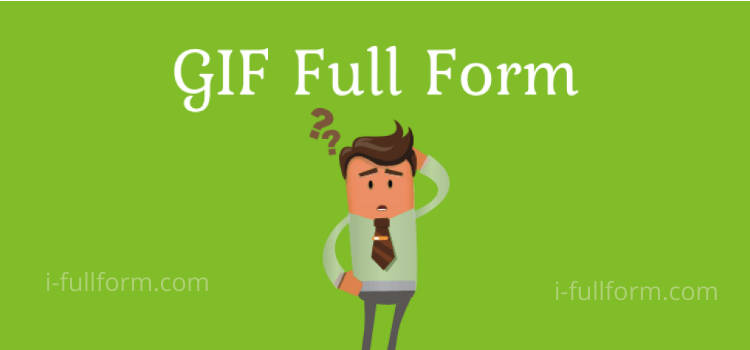 GIF Full Form - What does GIF mean?