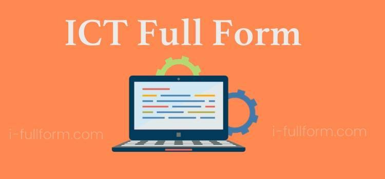 ICT Full Form - What is ICT?