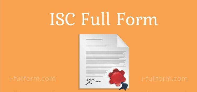 ISC Full Form -what is ISC?
