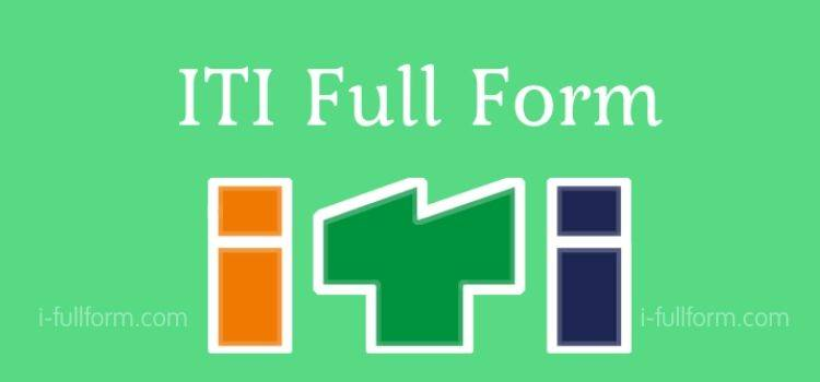ITI Full Form and What is ITI?