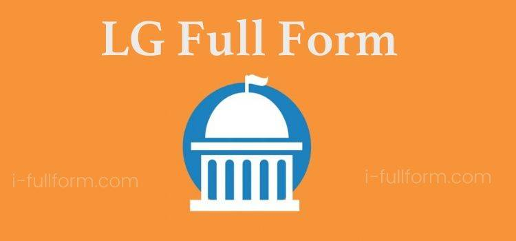 LG Full Form - What is LG?