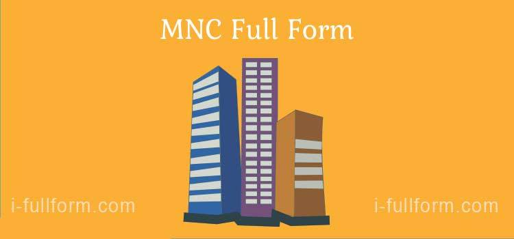 MNC Full Form - What is MNC?