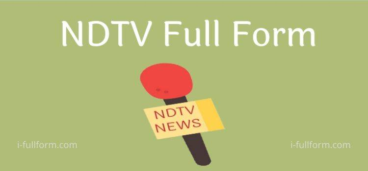 NDTV Full Form - What is NDTV?