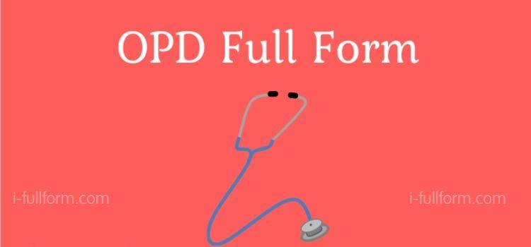 OPD Full Form - What is the meaning Of OPD?