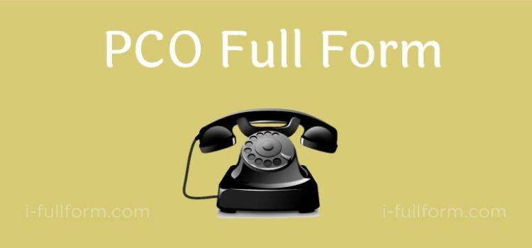 PCO Full Form - what is PCO?