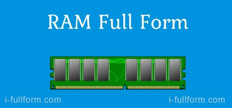 RAM Full Form - What is RAM?
