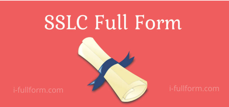 SSLC Full Form - What is SSLC?
