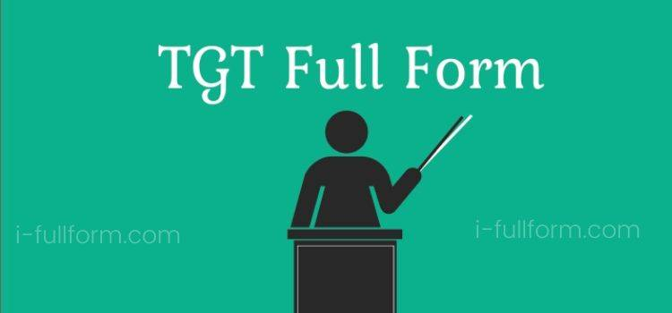 TGT Full Form - What is TGT?
