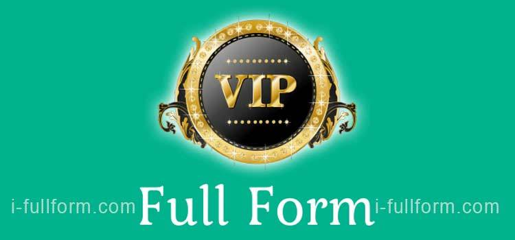 VIP Full Form - What do VIP and VVIP stand for?