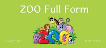 ZOO Full Form - What is ZOO Meaning?