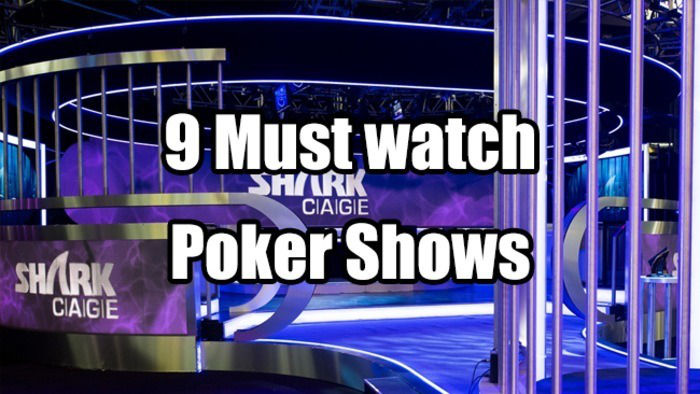 9 Must-Watch Poker Shows