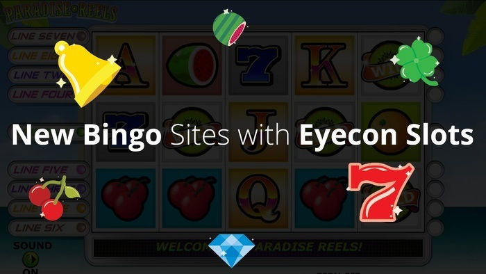 New Bingo Sites with Eyecon Slots