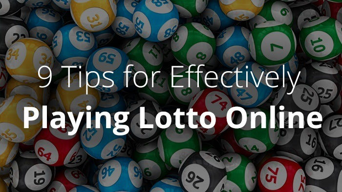 9 Tips for Effectively Playing Lotto Online