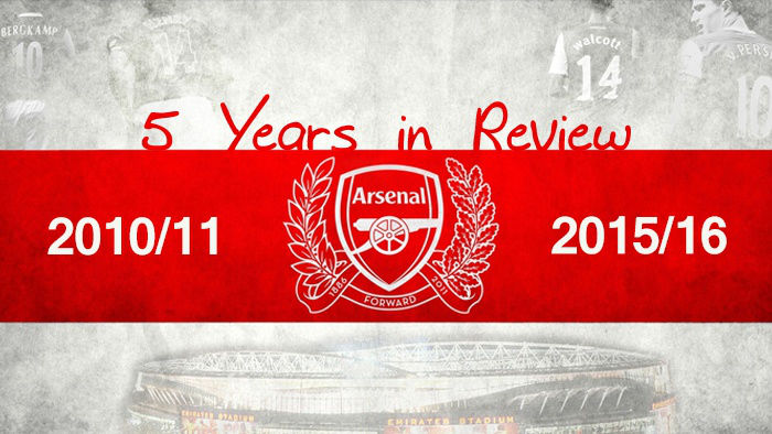 Arsenal: Five Years in Review - Good, Bad & the Terrible