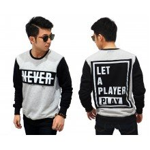 Sweatshirt Never Let A Player Play