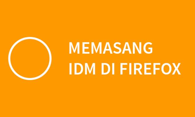 cara memasang idm di firefox
