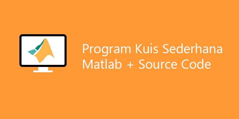 membuat program kuis matlab sederhana